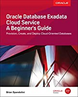 Oracle Database Exadata Cloud Service: A Beginner's Guide Front Cover