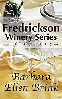 The Complete Fredrickson Winery Series (The Fredrickson Winery Novels) by [Brink, Barbara Ellen]