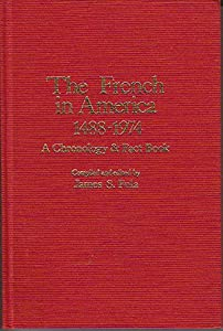 The French in America, 1488-1974: A Chronology and Factbook (Ethnic Chronology Series)