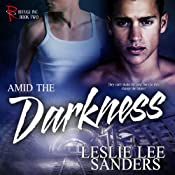Amid the Darkness: Refuge Inc., Book 2 | Leslie Lee Sanders
