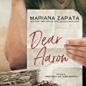 Dear Aaron Audiobook by Mariana Zapata Narrated by Teddy Hamilton, Callie Dalton