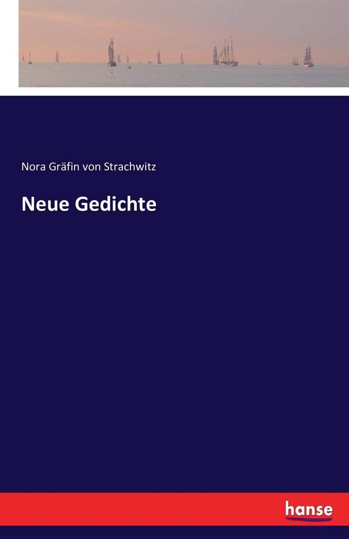 Neue Gedichte German Edition Nora Gräfin Von Strachwitz