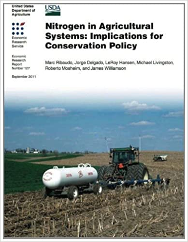 Nitrogen in Agricultural Systems: Implications for Conservation Policy [2012] (Author) Marc Ribaudo, Jorge Delgado, LeRoy Hansen, Michael Livingston, Roberto Mosheim, James Williamson