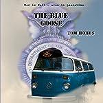 The Blue Goose: A USAF Security Forces - Police Novel | Tom Hobbs