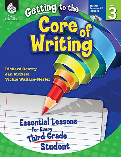 Getting to the Core of Writing: Essential Lessons for Every Third Grade Student