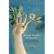 Sexual Assault in Canada: Law, Legal Practice and Women's Activism