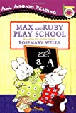 Max and Ruby Play School, Rosemary Wells, 0448431823