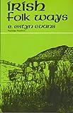 Irish Folkways, E. Estyn Evans, 0710028881