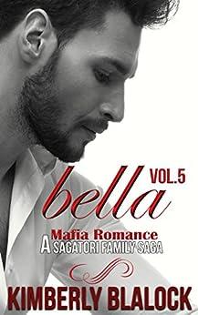 Bella (A Sagatori family saga-A Mafia Romance Book 5) by [Blalock, Kimberly]