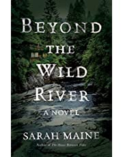 Beyond the Wild River: A Novel