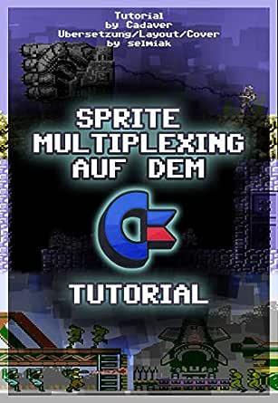C64 Sprite Multiplexing Tutorial auf Deutsch: Einfach mehr als 8 ...