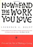 How to Find the Work You Love, Laurence G. Boldt, 0140195246