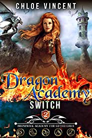Dragon Academy Switch (Brunswick Academy for Gifted Girls Book 2)
