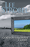 God's Outrageous Claims: Discover What They Mean for You (Strobel, Lee)
