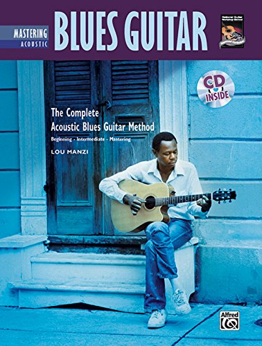 Mastering Acoustic Blues Guitar (Complete Method)