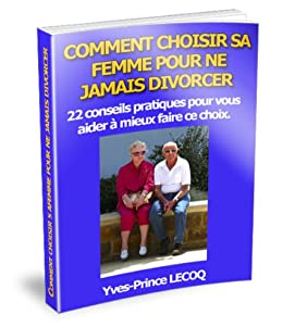 comment choisir sa femme pour ne jamais divorcer 22 conseils pratiques pour vous aider mieux. Black Bedroom Furniture Sets. Home Design Ideas