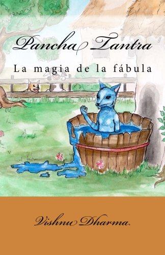 Pancha Tantra: La magia de la fabula (Spanish Edition) [Vishnu Dharma] (Tapa Blanda)