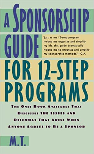 Workbook aa 4th step worksheets : A Sponsorship Guide for 12-Step Programs: M. T.: 9780312181826 ...