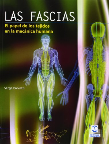 Descargar Libro Las Fascias. El Papel De Los Tejidos En La Mecánica Humana Serge Paoletti