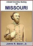 A Brief Civil War History Of Missouri