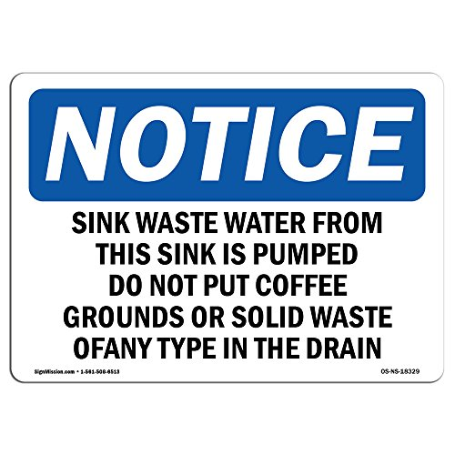 OSHA Notice Sign - Sink Waste Water from This Sink is Pumped | Choose from: Aluminum, Rigid Plastic or Vinyl Label Decal | Protect Your Business, Work Site, Warehouse & Shop Area |  Made in The USA by SignMission