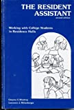 The Resident Assistant : Working with College Students in Residence Halls, Blimling, Gregory S. and Miltenberger, Lawrence, 0840333129