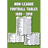 Non-League Football Tables 1889-2010