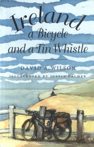 Ireland, a Bicycle, and a Tin Whistle by David A. Wilson (1995-08-16)