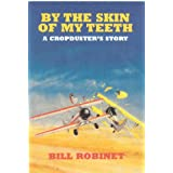 By the skin of my teeth: A cropduster's story, Robinet, Bill