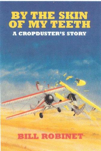 By the skin of my teeth: A cropduster's (Aviator Teeth)