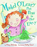 Mabel O'Leary Put Peas in Her Ear-Y, Mary G. Delaney, 0316135062