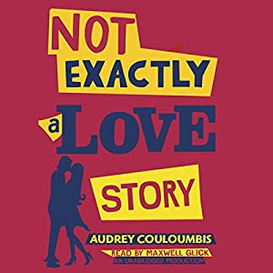Not Exactly a Love Story Audiobook