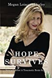 Hope Survives: Strength After A Traumatic Brain Injury