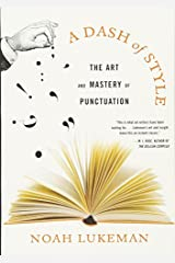 A Dash of Style: The Art and Mastery of Punctuation by Noah Lukeman (2007-04-17) Paperback