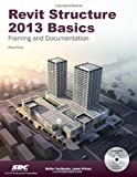 Revit Structure 2013 Basics, Elise Moss, 1585037400