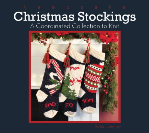 (Keepsake Christmas Stockings: A Coordinated Collection to Knit)
