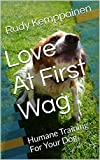 Love At First Wag: Humane Training For Your Dog