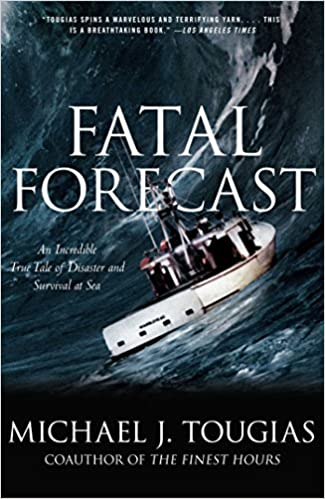 Fatal Forecast: An Incredible True Tale of Disaster and