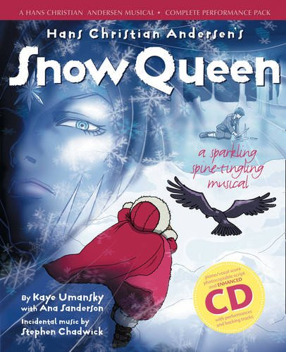 Hans Christian Andersen's Snow Queen (Complete Performance Pack: Book + Enhanced CD): A Sparkling Spine-Tingling Musical (Collins Musicals)