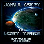 The Lost Tribe: Xavier, Book 4 | John A. Ashley