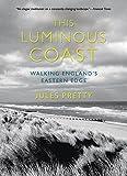 This Luminous Coast, Jules Pretty, 0801456517
