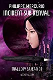 Incident sur Kenval: Space Opera & Aventure (Mallory Sajean 01) (French Edition)