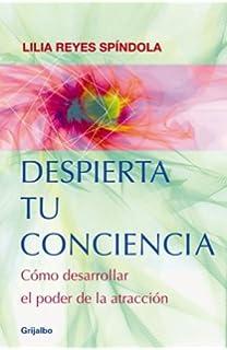 Despierta tu conciencia: Como desarrollar el poder de la atracción (Spanish Edition)
