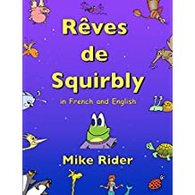 Rêves de Squirbly: In French and English (French Edition)