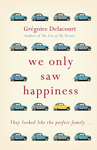 We Only Saw Happiness: From the author of The List of My Desires