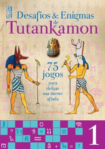 Tutankamon. Desafios e Enigmas - Volume 1