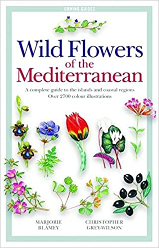 Wild Flowers of the Mediterranean: A Complete Guide to the Islands ...