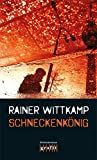 Schneckenkönig (Martin Nettelbeck)