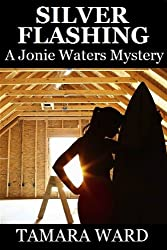 Silver Flashing (A Jonie Waters Mystery)