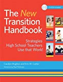 The New Transition Handbook : Strategies High School Teachers Use That Work! W/CD-ROM, Hughes, Carolyn, 1598571990